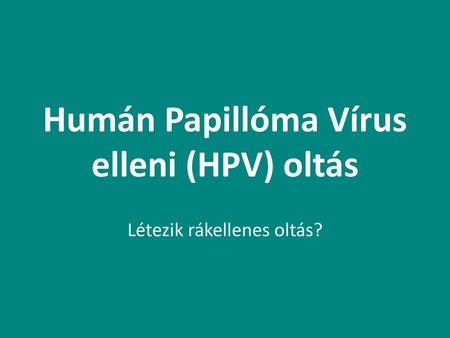 hogyan lehet meghatározni a papillómát hpv-betegség jelentése